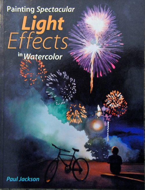 Painting Spectacular Light Effects in Watercolor by Paul Jackson